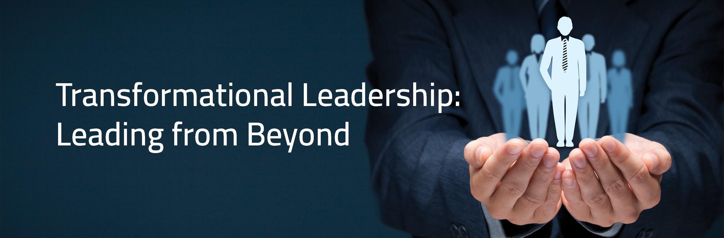 Transformational Leadership Leading From Beyond Banner Beckett Mcinroy